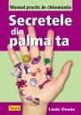 Secretele din palma ta