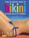Cum sa aratati bine in bikini in doar 6 saptamani